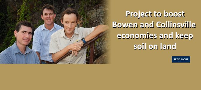 Project to boost Bowen and Collinsville economies and keep soil on land