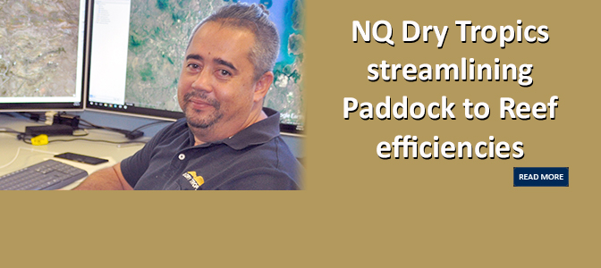 NQ Dry Tropics streamlining Paddock to Reef efficiencies