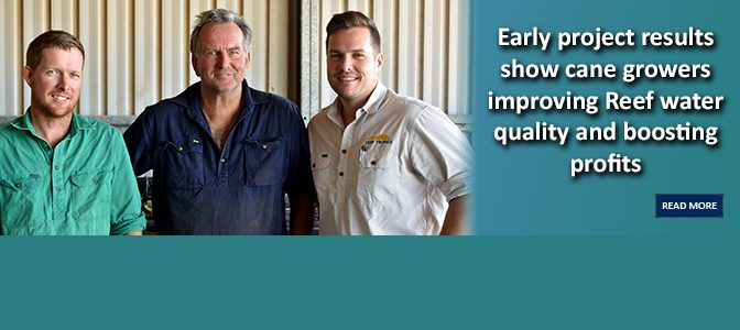 Early project results show cane growers improving Reef water quality and boosting profits