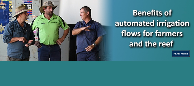 Benefits of automated irrigation flows for farmers and the reef